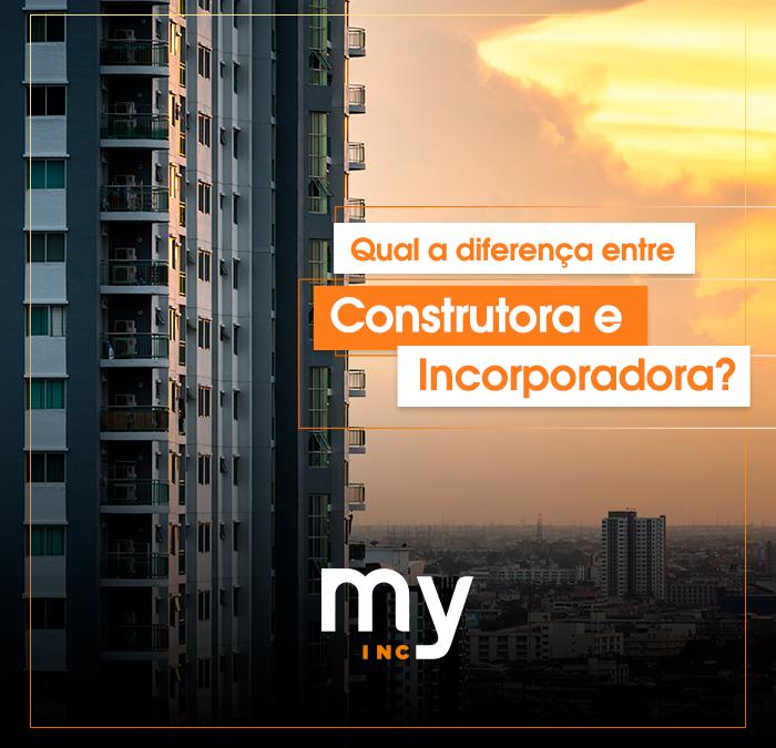 Qual a diferença entre construtora e incorporadora?