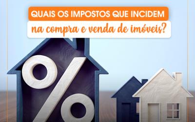 Saiba quais são os Impostos e taxas que incidem sobre compra e venda de imóveis