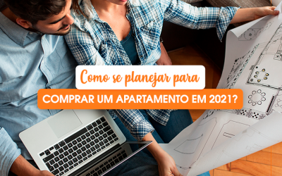 Como se planejar para comprar um apartamento em 2021?