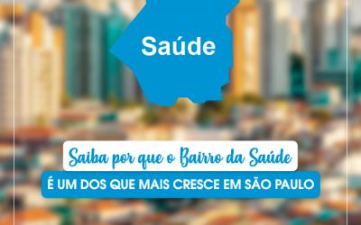 Saiba por que o Bairro da Saúde é um dos que mais cresce em São Paulo