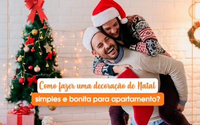 Como fazer uma decoração de Natal simples e bonita para apartamento?