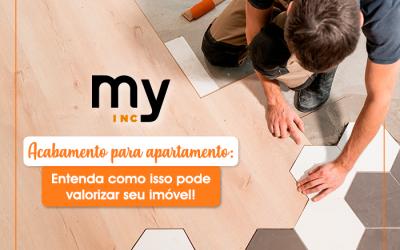 Acabamento para apartamento: entenda como isso pode valorizar seu imóvel!