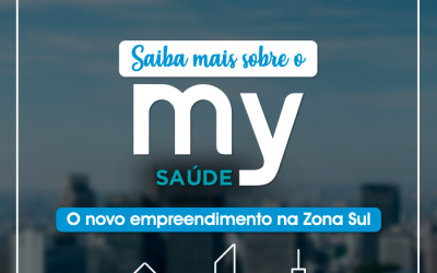 Saiba mais sobre o My Saúde, o mais novo empreendimento da Zona Sul!